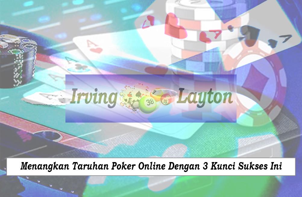 Poker Online Dengan 3 Kunci Sukses Ini - Situs Togel Judi Online
